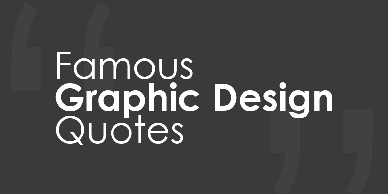 Graphic Design Quotes 17 Famous Graphic Design Quotes